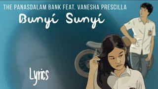 Download Lagu Bunyi Sunyi - Lirik Lagu feat Vanesha Prescilla - The Panasdalam Bank mp3
