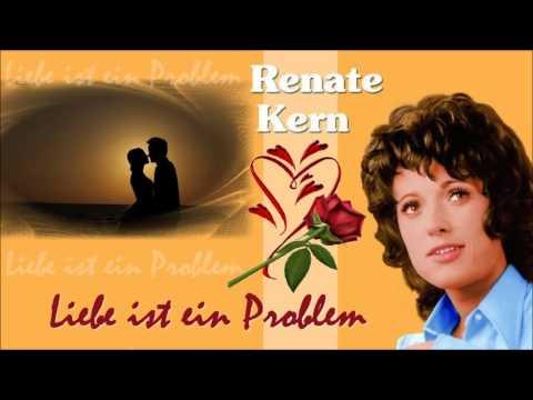 Renate Kern - Liebe Ist Ein Problem