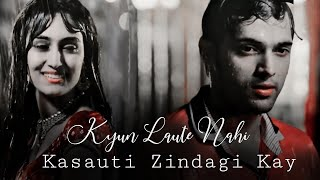 Kasauti Zindagi Kay -Kyun Laute Nahi Song Lyrics