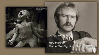 Watch Roy Harper What You Have video