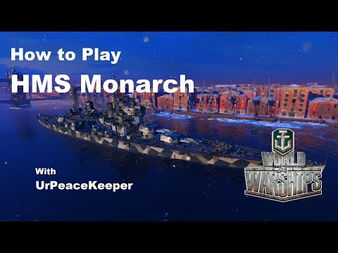 How To Play HMS Monarch In World Of Warships
