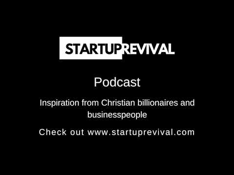 #17 Inspiration from Christian billionaires and businesspeople | Startup Revival Podcast