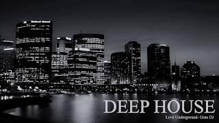 Deep House Mix 2018 | Love Underground | Grau DJ