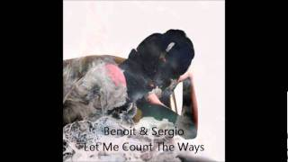 Benoit & Sergio - Let Me Count The Ways