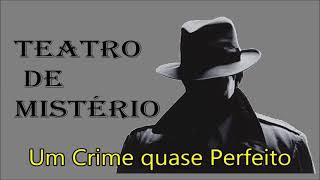 """Gambar cover Ep#133 - Teatro de Mistério: """"Um Crime quase Perfeito"""""""