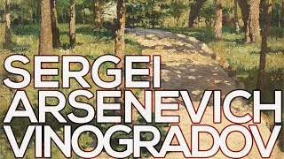 Sergei Arsenevich Vinogradov: A collection of 150 paintings (HD)