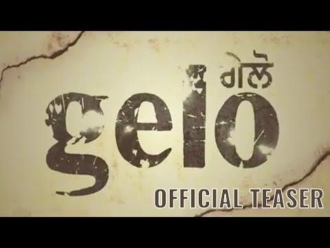 Gelo   Official Teaser   Jaspinder Cheema, Pavanraj Malhotra   Punjabi Movie 2016