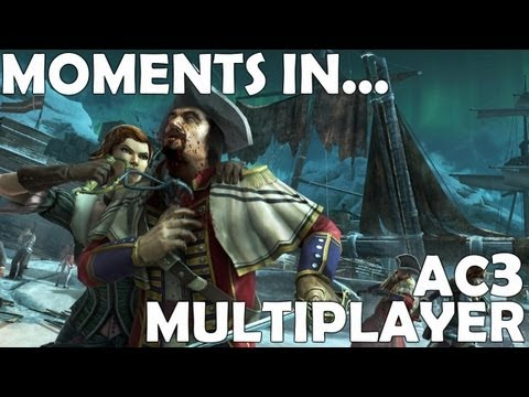 Moments in - Assassin's Creed 3 Multiplayer