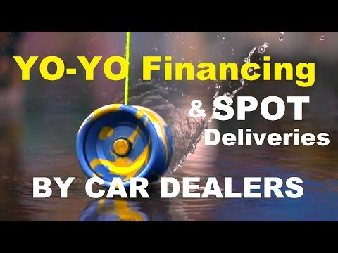 How CROOKED CAR DEALERS RIP YOU OFF with YO-YO Financing (AUTO LOANS, SPOT Delivery) New / Used
