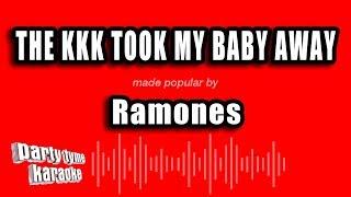 Ramones - The KKK Took My Baby Away (Karaoke Version)