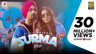 Diljit Dosanjh - Surma | Sonam Bajwa | Jatinder Shah | Arvindr Khaira | Latest Punjabi Song 2019