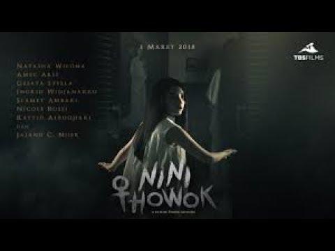 FILM HOROR INDONESIA TERBARU 2018 NINI THOWOK FULL MOVIE