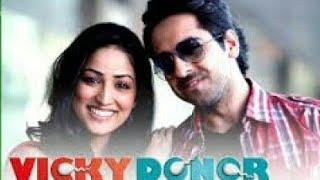 Vicky Donor Full Movie Review & Facts |  Ayushmann Khurrana | Yami Gautam | Annu Kapoor