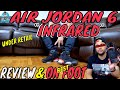 """NIKE AIR JORDAN 6 """"INFRARED"""" 2019 UNDER RETAIL UNBOXING 