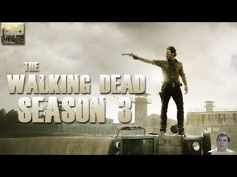 Why The Walking Dead Season 3 is My Favorite Season and Thoughts on Glen Mazzara!