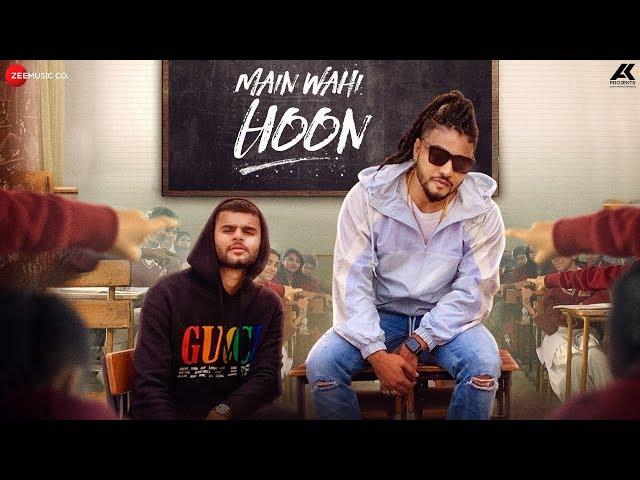 Main Wahi Hoon - RAFTAAR feat. KARMA | The School Song