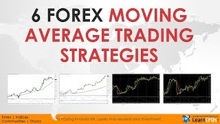 6 Forex Moving Average Trading Strategies for You to Apply, Test & Get More Pips