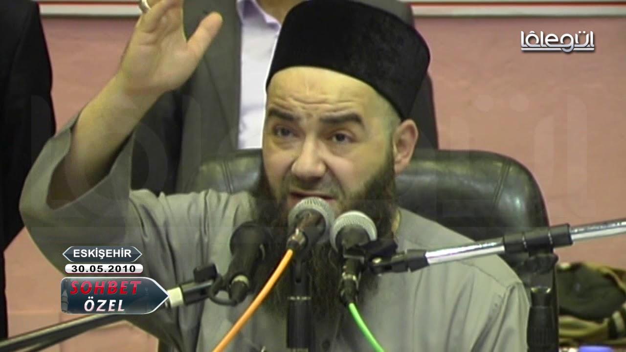 30 Mayıs 2010 Tarihli Eskişehir Sohbeti - Cübbeli Ahmet Hoca Lâlegül TV