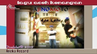 Apa lahu I Ajinomoto I Lagu Aceh Kenangan