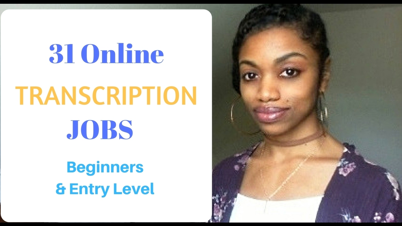 31 Online Transcribing Jobs For Beginners- No Experience-Entry Level