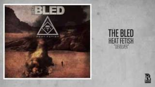 The Bled - Devolver