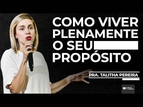 COMO VIVER PLENAMENTE SEU PROPÓSITO - PRA. TALITHA PEREIRA - IGREJA DO AMOR