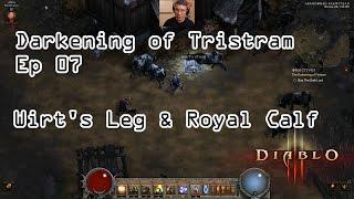 Darkening of Tristram Ep 07 - Wirt's Leg & Royal Calf (Diablo 3)