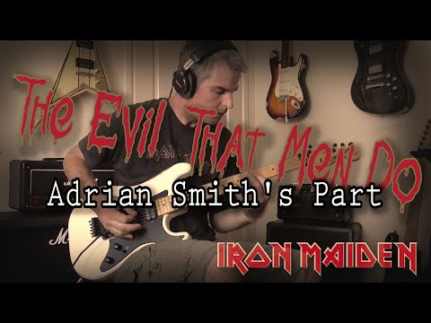 Iron Maiden - The Evil That Men Do (Adrian Smith's Part)
