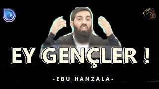 [HD] EY GENÇLER | EBU HANZALA HOCA