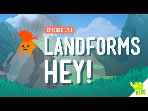 Landforms, Hey!: Crash Course Kids #17.1