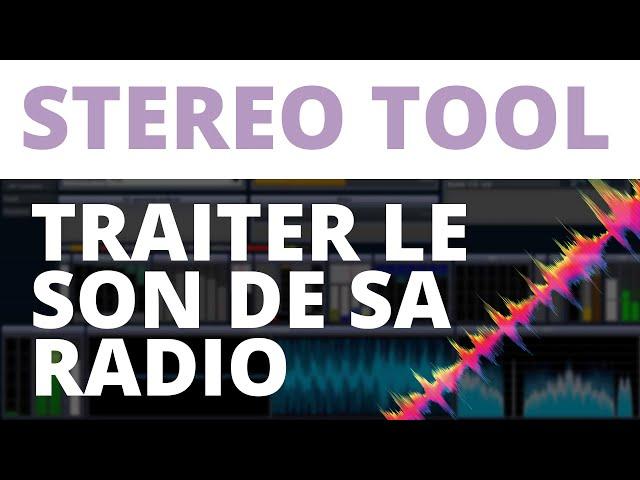 Créer sa radio - Tutoriel - Stereo Tool : Traiter le son de sa radio - Tutoriel [Windows/Mac/Linux]