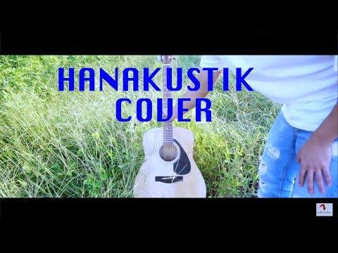 BAHTERA CINTA (COVER) BY HANAKUSTIK