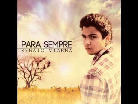 Renato Vianna - Para sempre / CD Para Sempre - Lançamento 2011