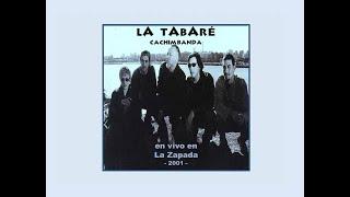 LA TABARÉ en vivo, en La Zapada -2001.wmv