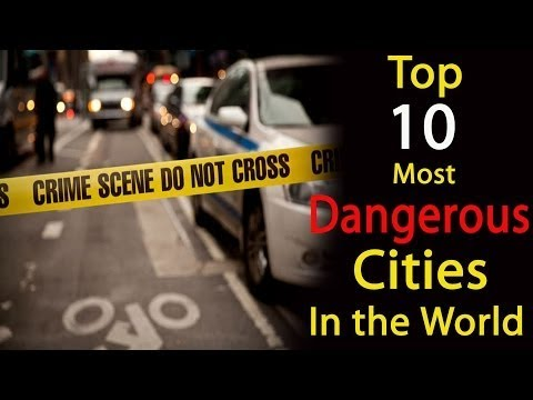 Top 10 dangerous cities in the world to travel 2017 [Part2]