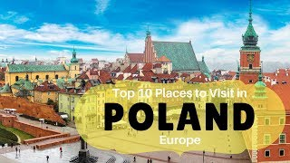 Top 10 Places to Visit in Poland, Europe | Famous Landmarks in Poland | Warsaw - Tourist Junction