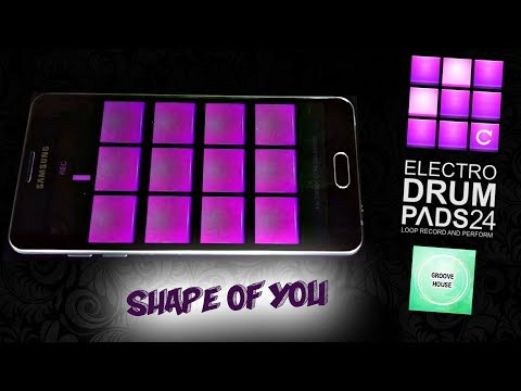 Electro drum pads 24 - Shape of You /IOS&ANDROID