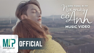 Download Video NƠI NÀY CÓ ANH | OFFICIAL MUSIC VIDEO | SƠN TÙNG M-TP MP3 3GP MP4