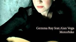 "Gemma Ray featuring Alan Vega - ""Motorbike"""