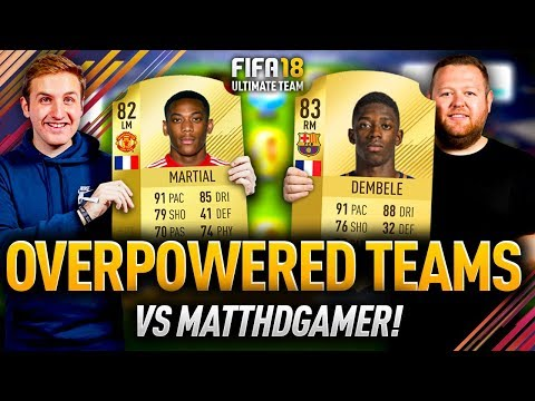 CHEAP & OVERPOWERED TEAMS vs MATTHDGAMER! FIFA 18 ULTIMATE TEAM!