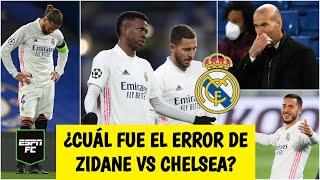 CHAMPIONS LEAGUE Zidane a JUICIO. ¿Falló en el planteamiento del Real Madrid vs Chelsea? | ESPN FC