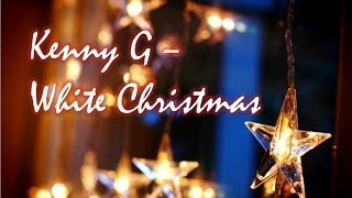 Kenny G - Xmas Jazz (White Christmas)