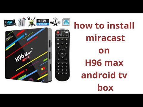 How To Install Miracast On H96 Max Android Tv Box /ria Technosys