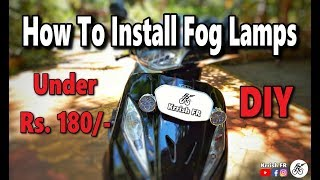 How to Install Fog Lights / Auxiliary Lamps On Scooter / Bikes - DIY - Fog Lamp Installation