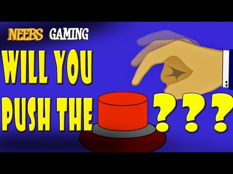 Will You Push The Button?!