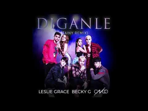 Leslie Grace, Becky G & CNCO - Díganle (Tainy Remix) [Audio]