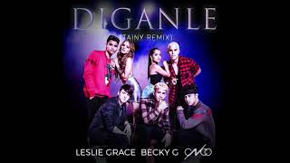 Leslie Grace Becky G Cnco D ganle Tainy Remix Audio.mp3