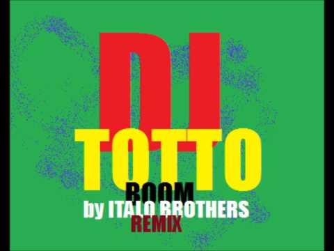 DJ Totto - Boom (by ItaloBrothers) - REMIX Edit