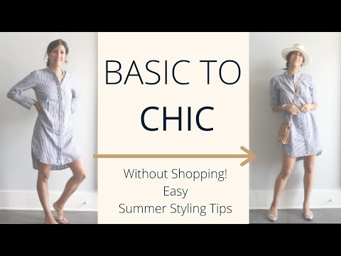 Styling Tips & Steps to Make Summer Basics Look Chic  | Slow Fashion