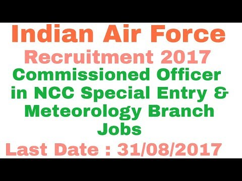 Indian Air Force Recruitment 2017 (NCC Special Entry & Meteorology Branch Jobs)